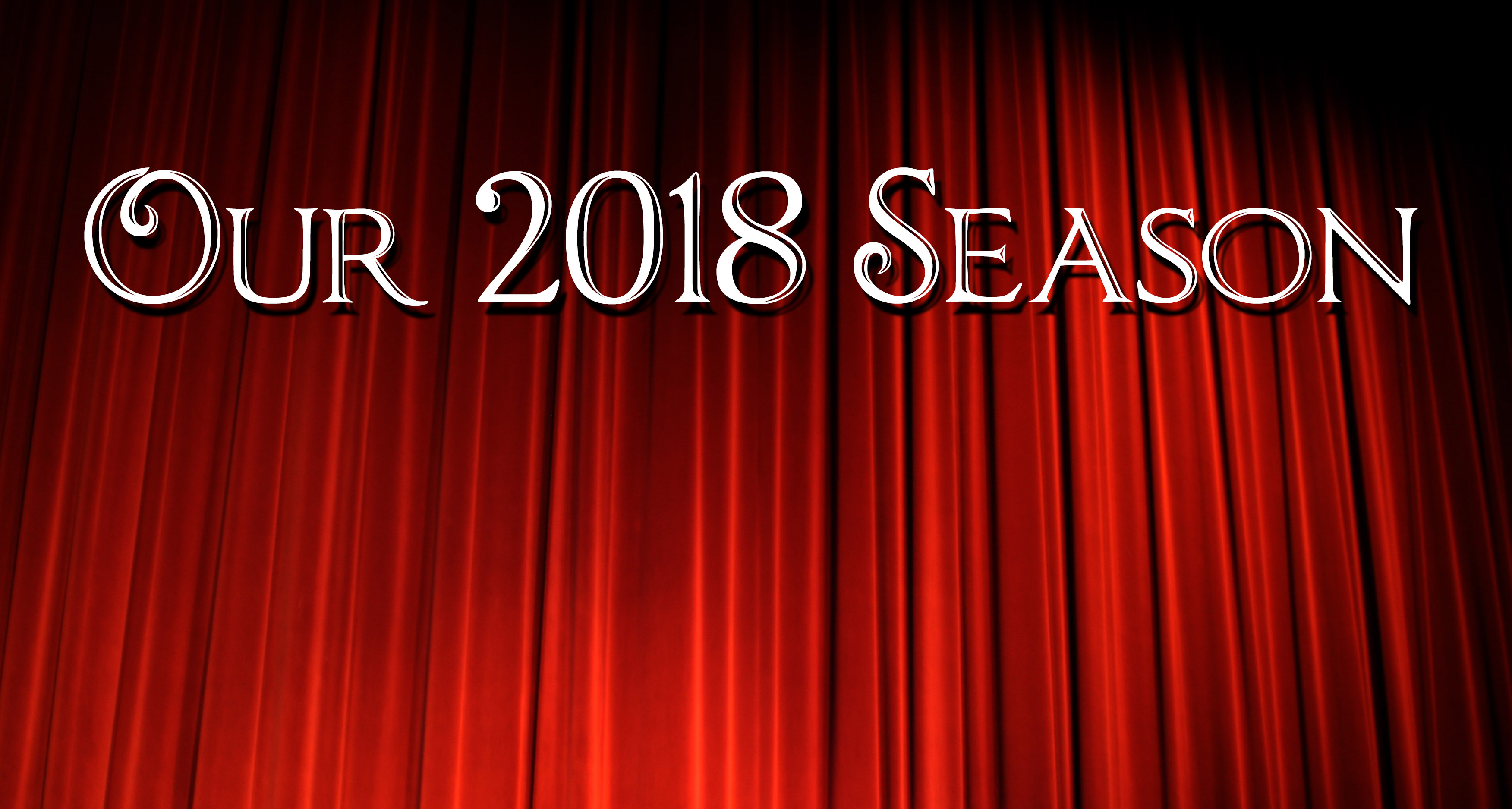 our 2018 season red curtain